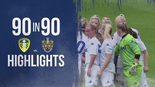 90 IN 90 | LEEDS UNITED LADIES 1-3 BRIGHOUSE TOWN LADIES