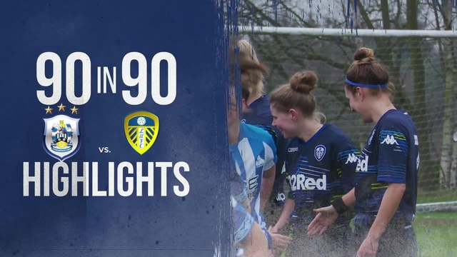90 in 90 | HUDDERSFIELD TOWN 4-1 LEEDS UNITED LADIES