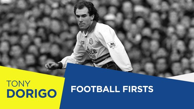 FOOTBAL FIRSTS | TONY DORIGO