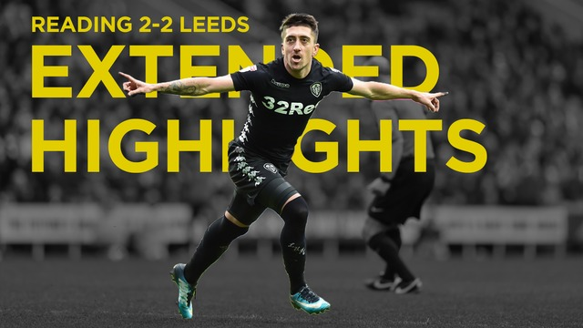 READING VS LEEDS | EXTENDED HIGHLIGHTS