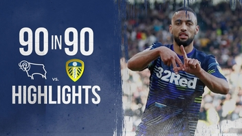 90IN90 | DERBY V LEEDS UNITED