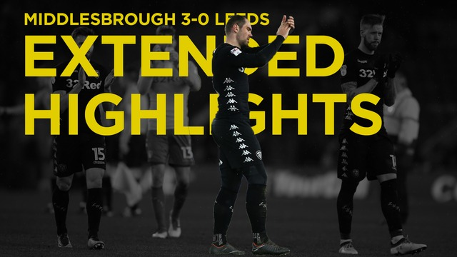 MIDDLESBROUGH VS LEEDS | EXTENDED HIGHLIGHTS
