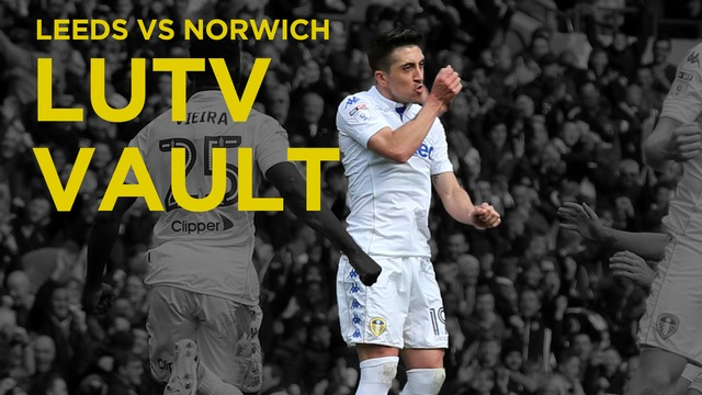 LUTV VAULT | LEEDS V NORWICH | APRIL 2017