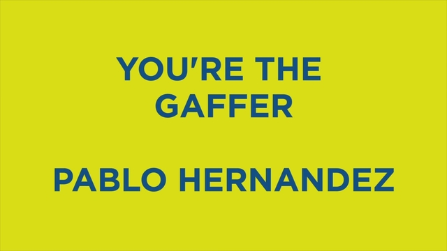 YOU ARE THE GAFFER | PABLO HERNANDEZ