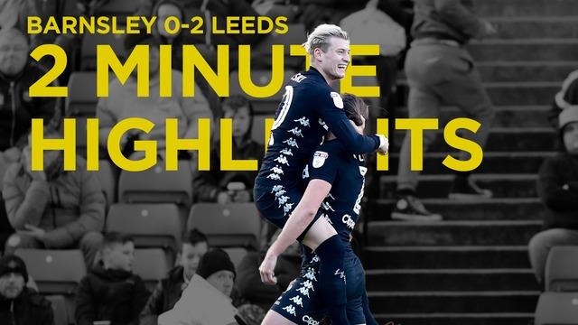 BARNSLEY V LEEDS | 2 MINUTE HIGHLIGHTS