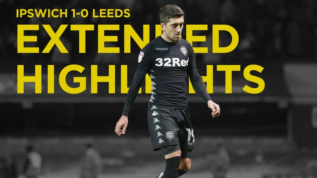 IPSWICH V LEEDS | EXTENDED HIGHLIGHTS