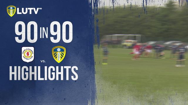 90 IN 90 | CREWE V LEEDS | U23s