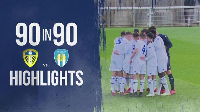 90 IN 90   LUFC U18S 6-0 COLCHESTER U18S