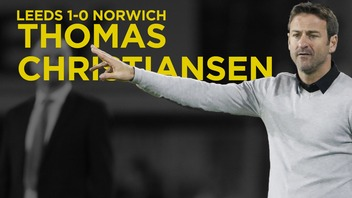 LEEDS V NORWICH | THOMAS CHRISTIANSEN POST MATCH