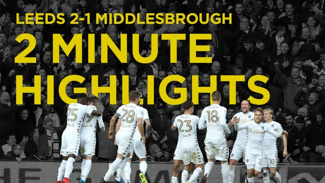 LEEDS VS MIDDLESBROUGH | 2 MINUTE HIGHLIGHTS