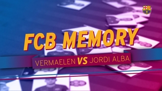 FCB Memory: Vermaelen vs Jordi Alba
