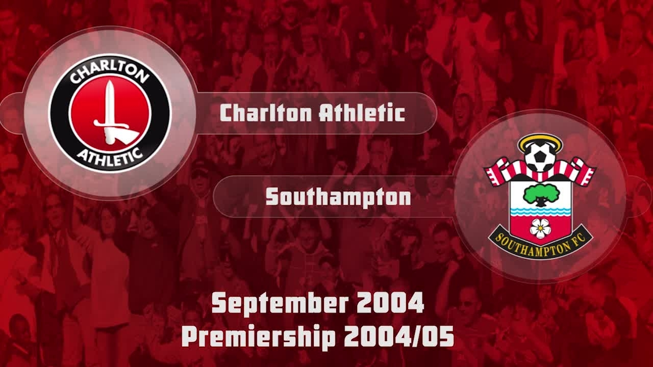 05 HIGHLIGHTS | Charlton 0 Southampton 0 (Sept 2004)