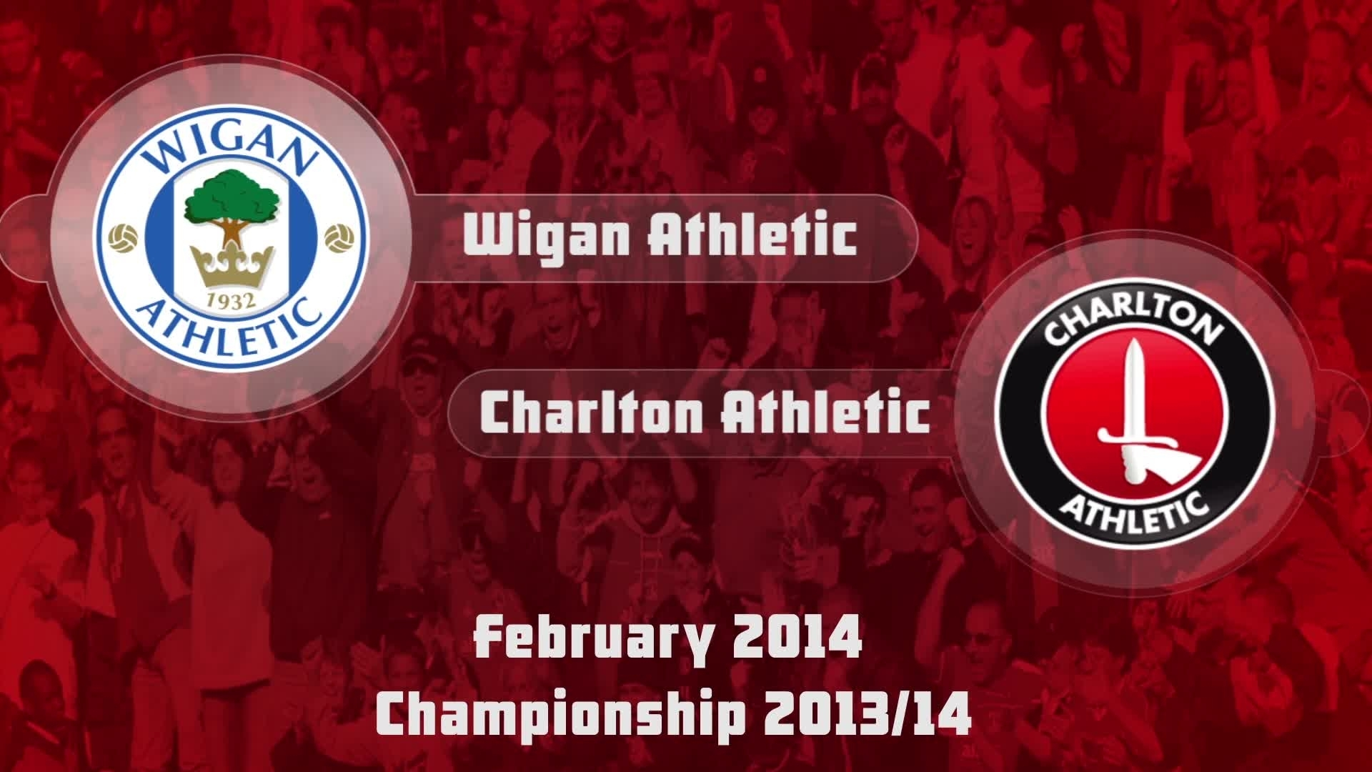 32 HIGHLIGHTS | Wigan 2 Charlton 1 (Feb 2014)