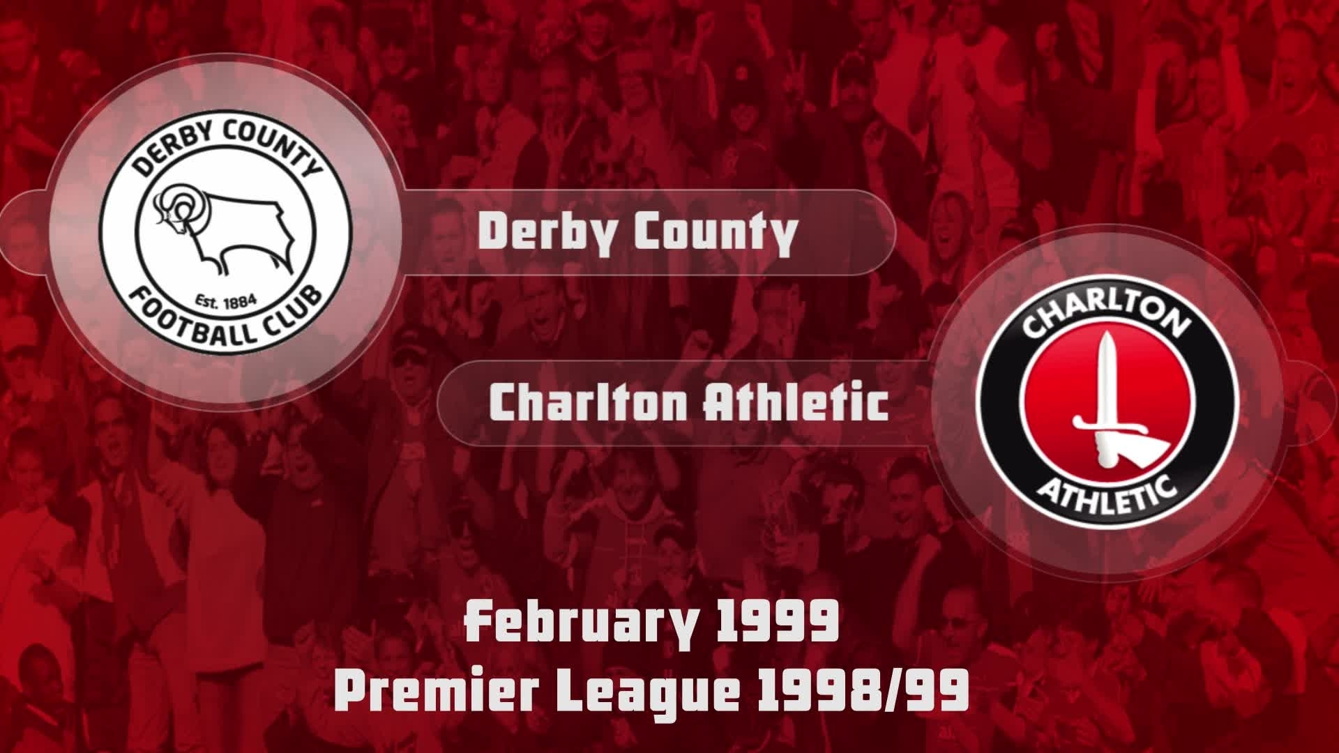 30 HIGHLIGHTS | Derby 0 Charlton 2 (Feb 1999)