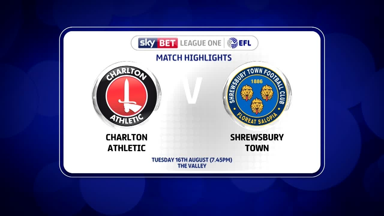 04 HIGHLIGHTS |  Charlton 3 Shrewsbury 0 (Aug 2016)