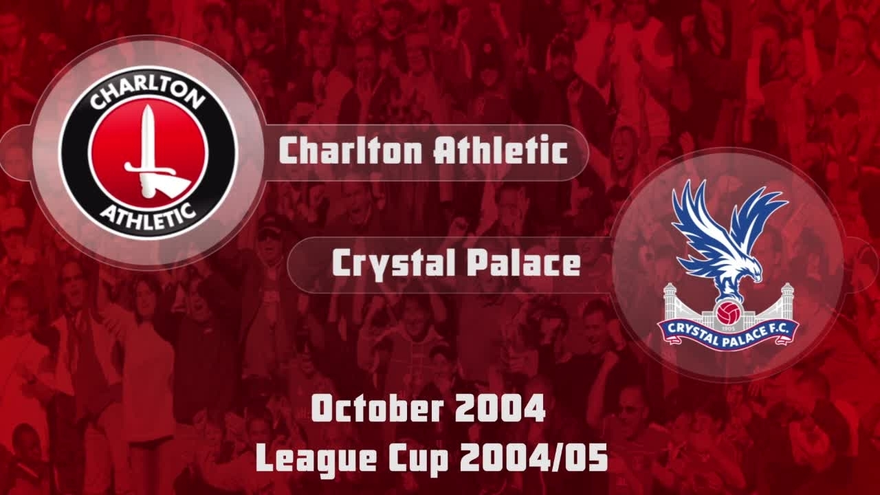 12 HIGHLIGHTS | Charlton 0 Crystal Palace 2 (League Cup Oct 2004)
