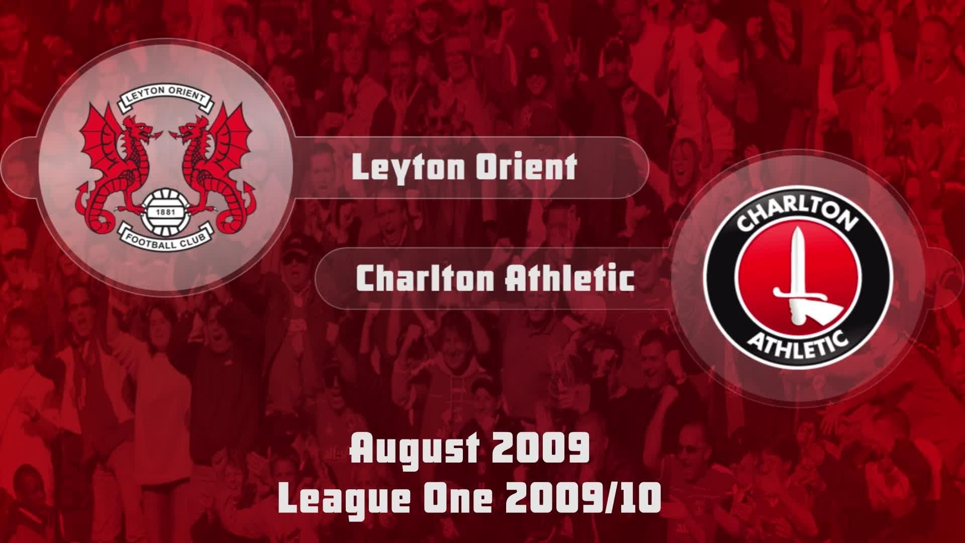 04 HIGHLIGHTS | Leyton Orient 1 Charlton 2 (Aug 2009)