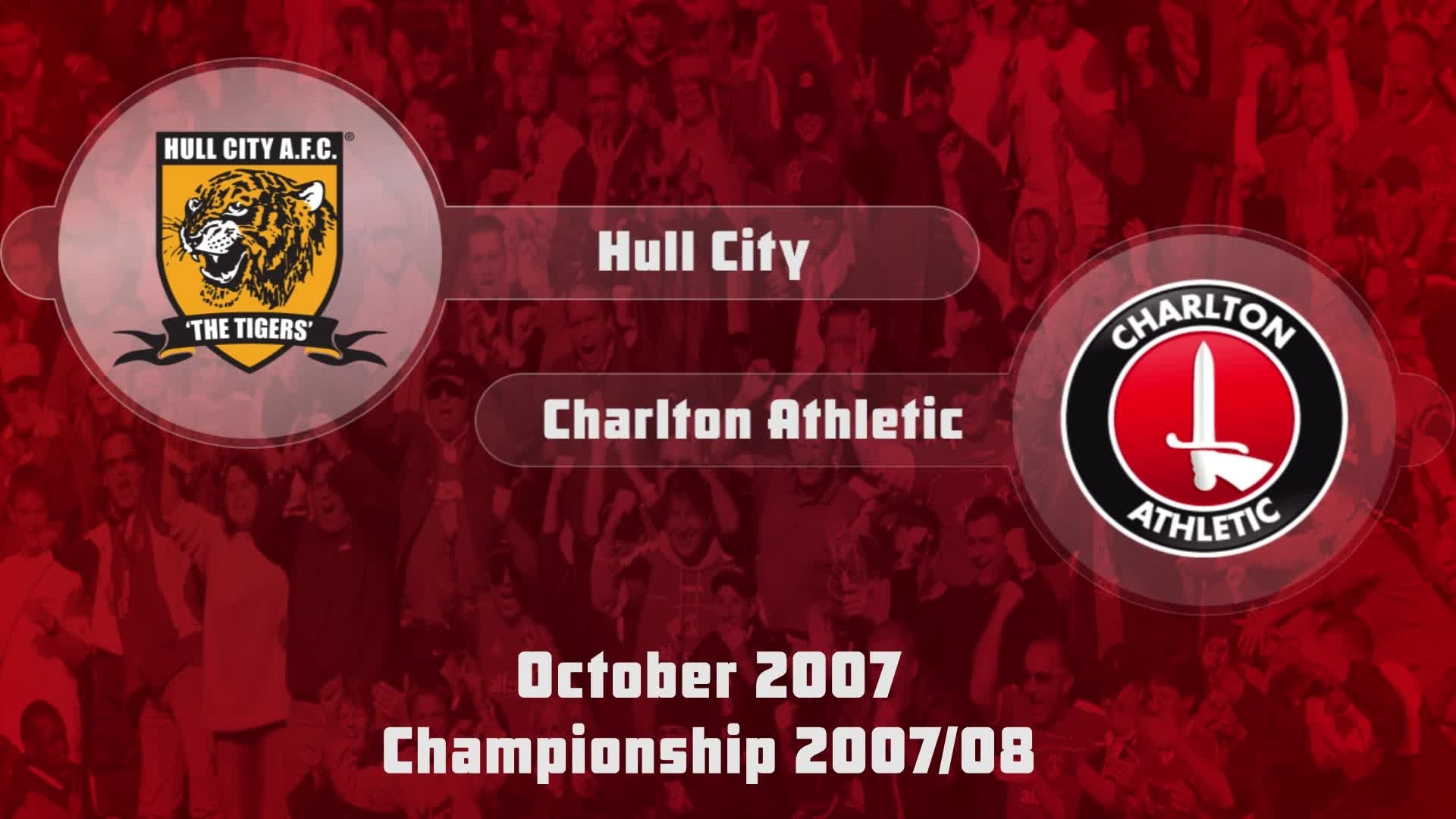 12 HIGHLIGHTS | Hull City 1 Charlton 2 (Oct 2007)