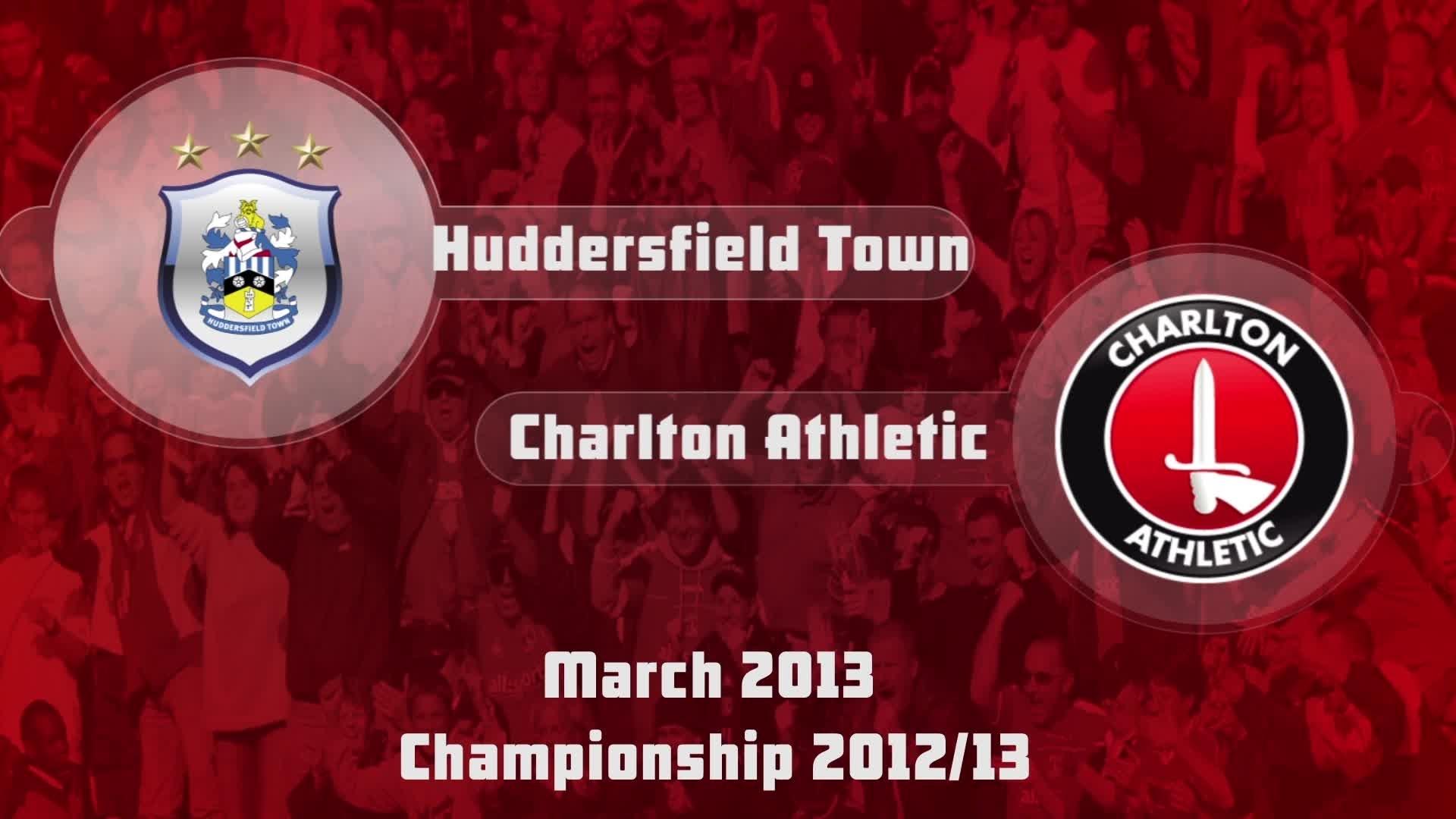39 HIGHLIGHTS | Huddesfield 0 Charlton 1 (March 2013)