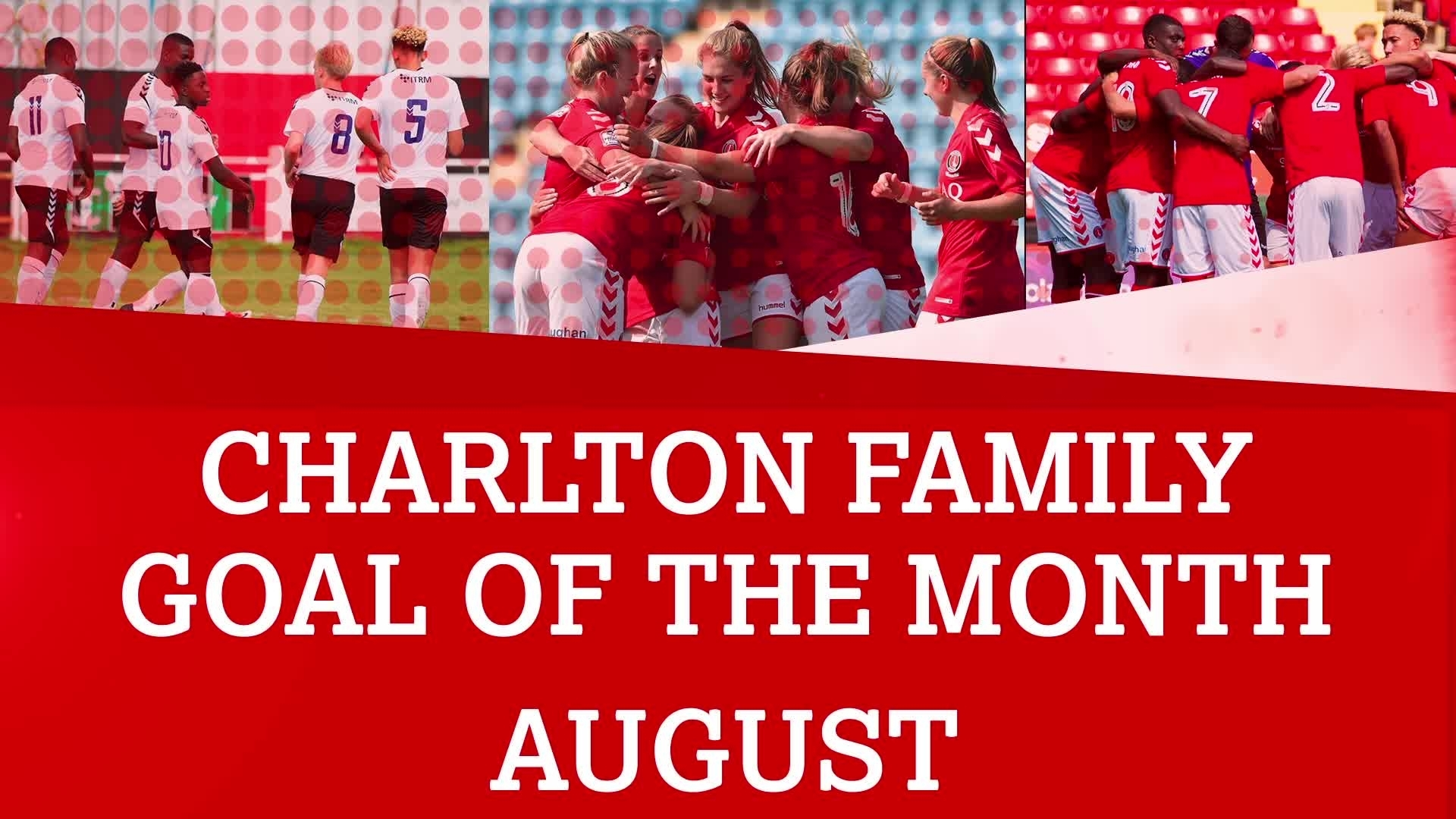 CHARLTON FAMILY GOAL OF THE MONTH | August