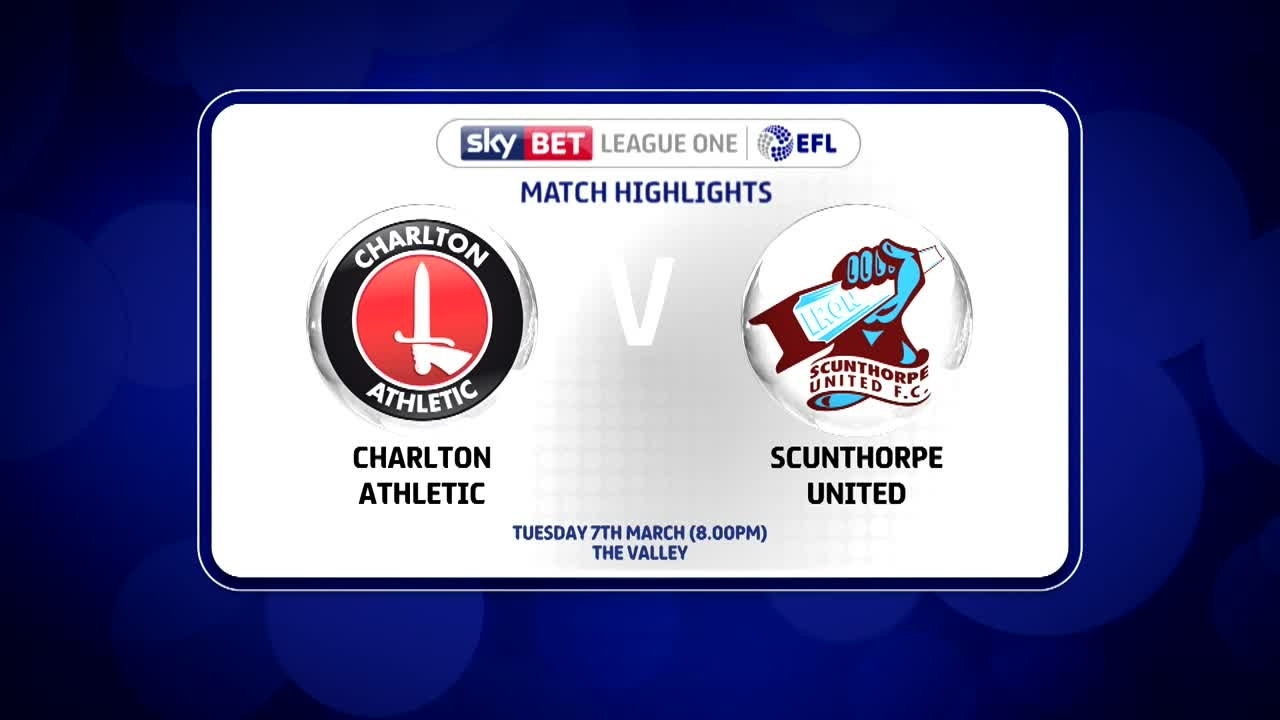 43 HIGHLIGHTS | Charlton 2 Scunthorpe 1 (March 2017)