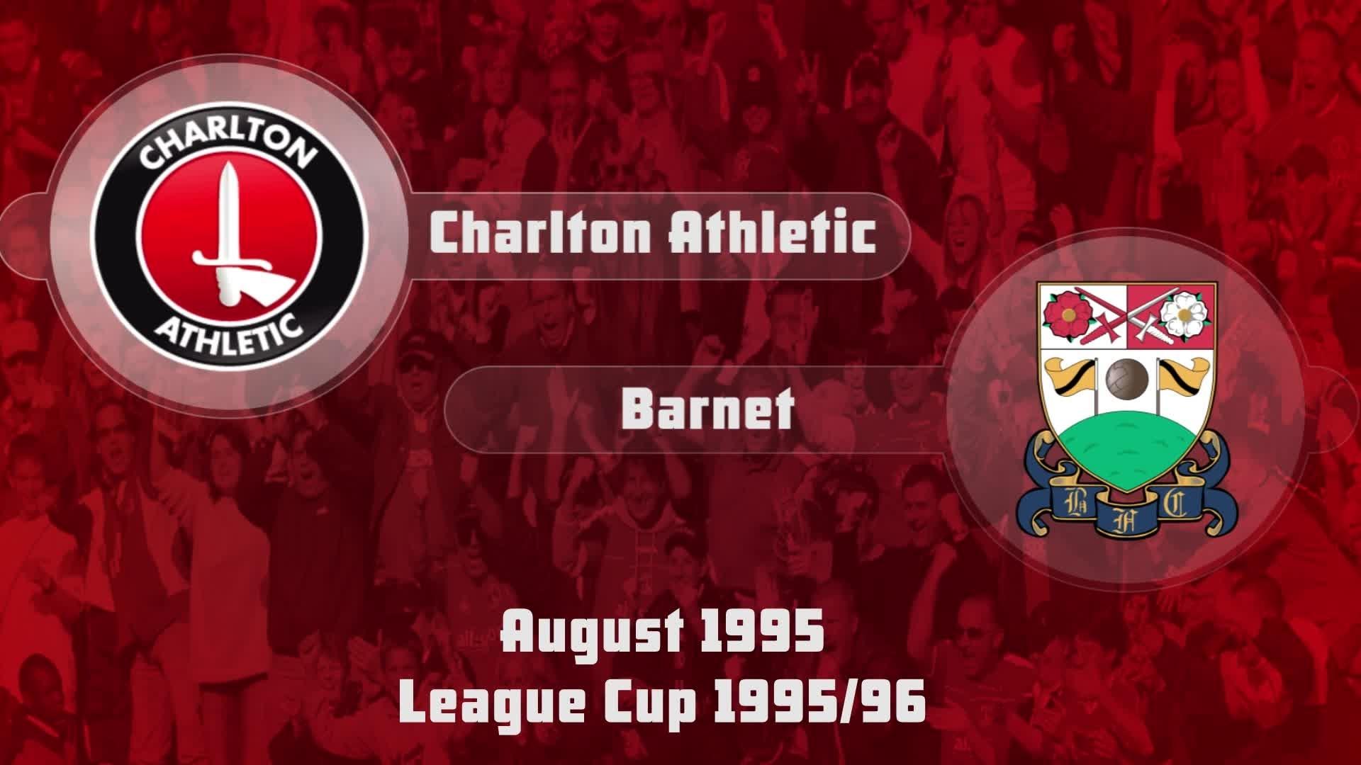 04 HIGHLIGHTS | Charlton 2 Barnet 0 (League Cup Aug 1995)