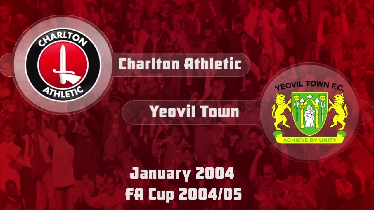 28 HIGHLIGHTS | Charlton 3 Yeovil Town 2 (FA Cup Jan 2005)
