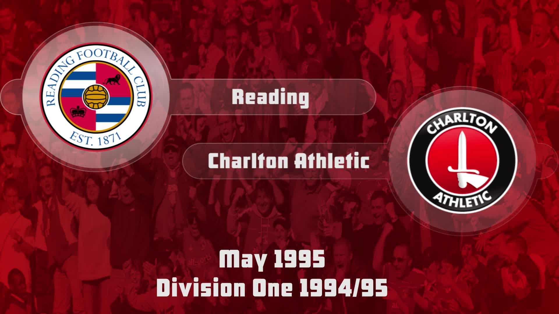 49 HIGHLIGHTS | Reading 2 Charlton 1 (May 1995)