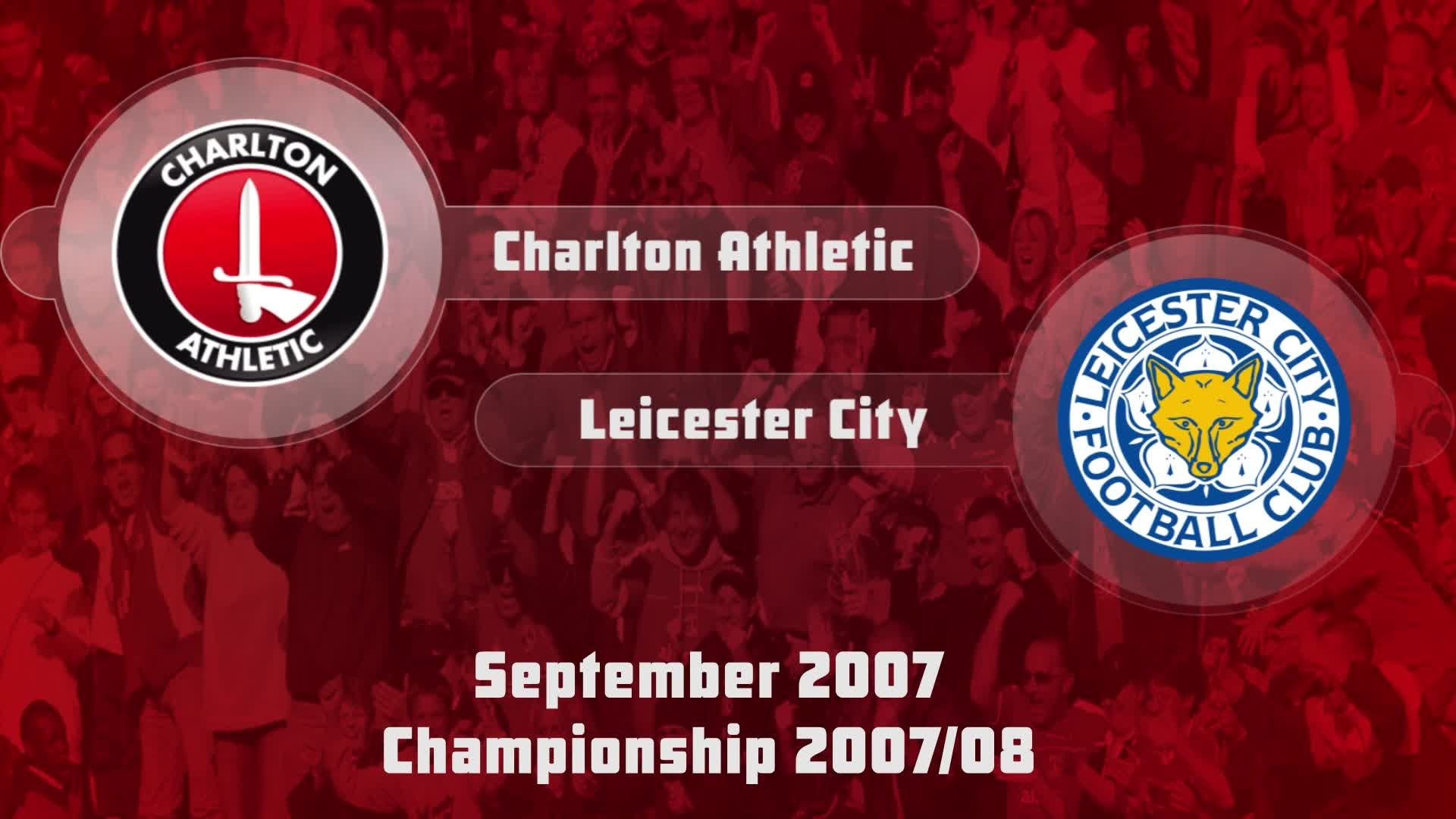 09 HIGHLIGHTS | Charlton 2 Leicester City 0 (Sept 2007)