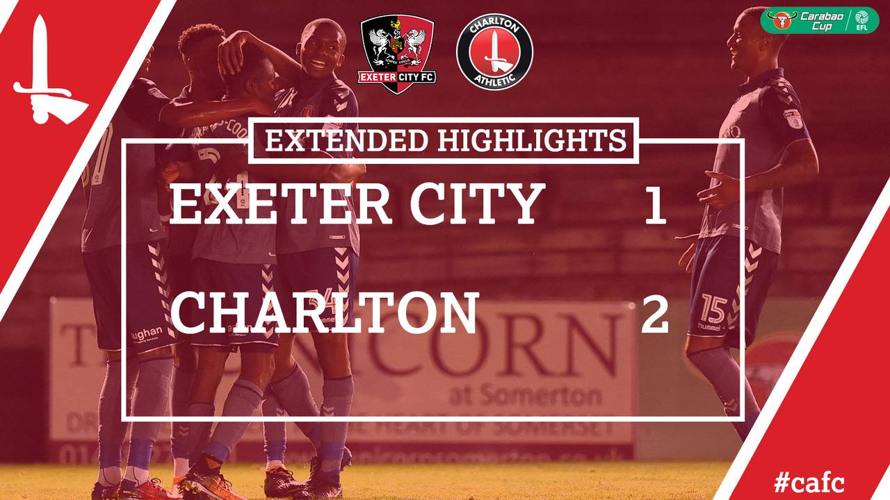 02 EXTENDED HIGHLIGHTS | Exeter 1 Charlton 2 (Aug 2017)