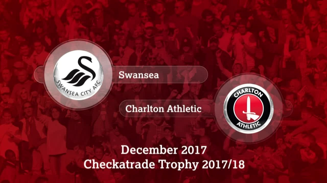 GOALS | Swansea U21s 2 Charlton 3 (EFL Trophy Dec 2017)