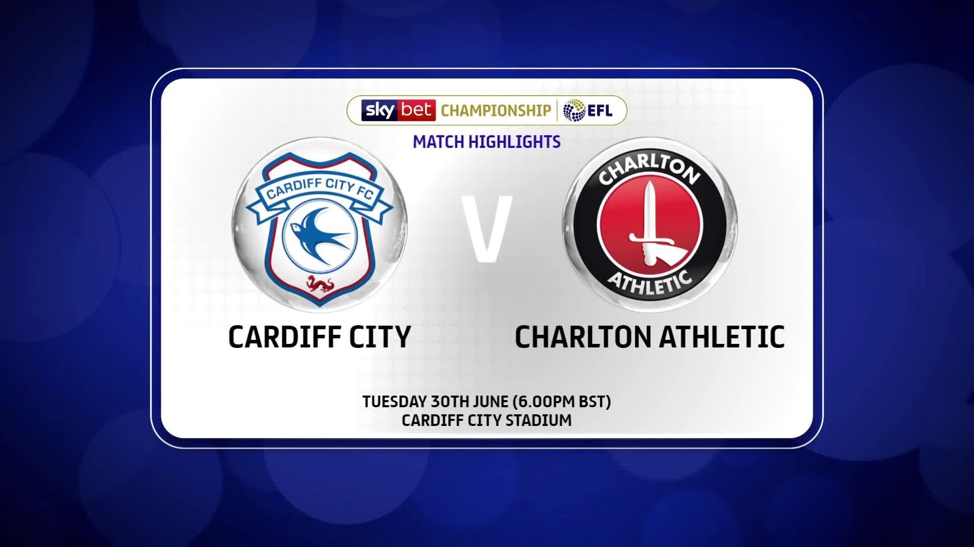 HIGHLIGHTS | Cardiff 0 Charlton 0 (June 2020)