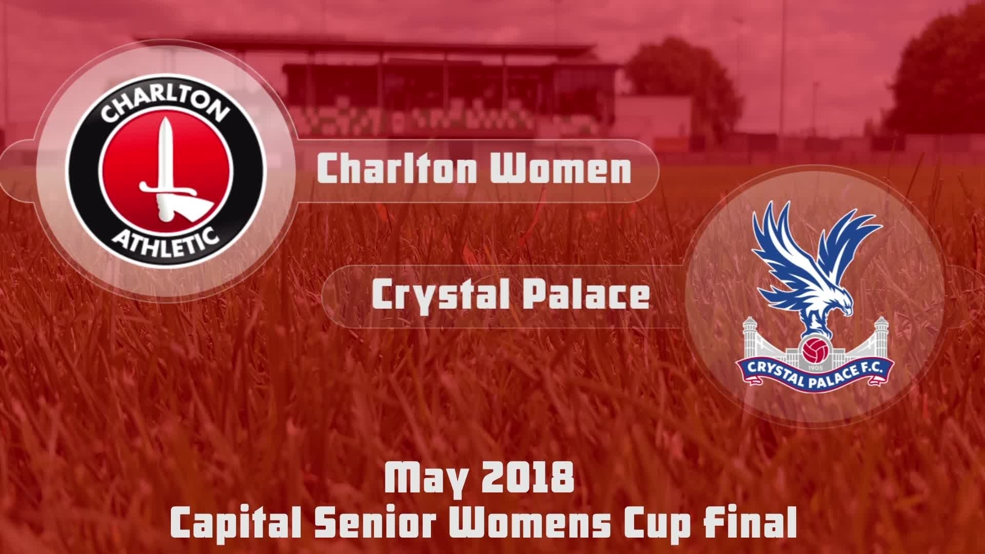 WOMEN'S HIGHLIGHTS | Charlton 2 Crystal Palace 1 (Capital Senior Womens Cup May 2018)