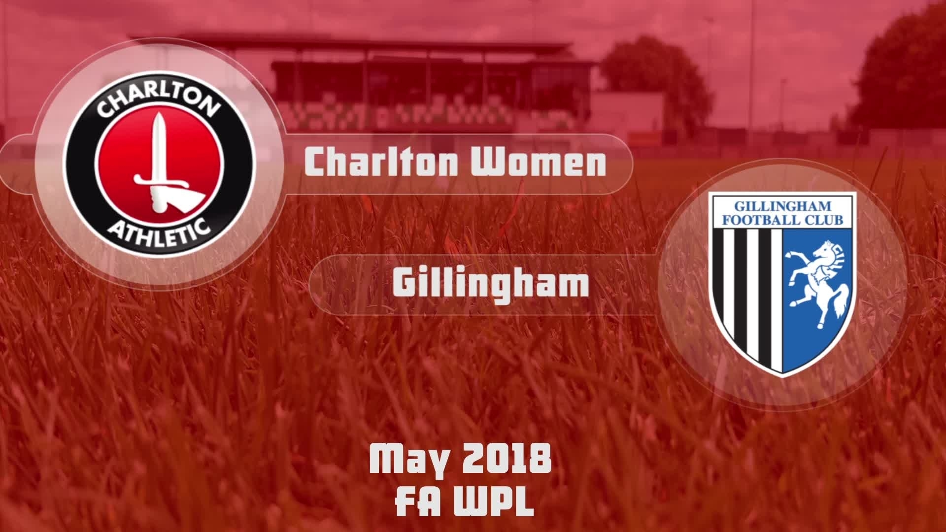 WOMEN'S HIGHLIGHTS | Charlton 8 Gillingham 1 (May 2018)