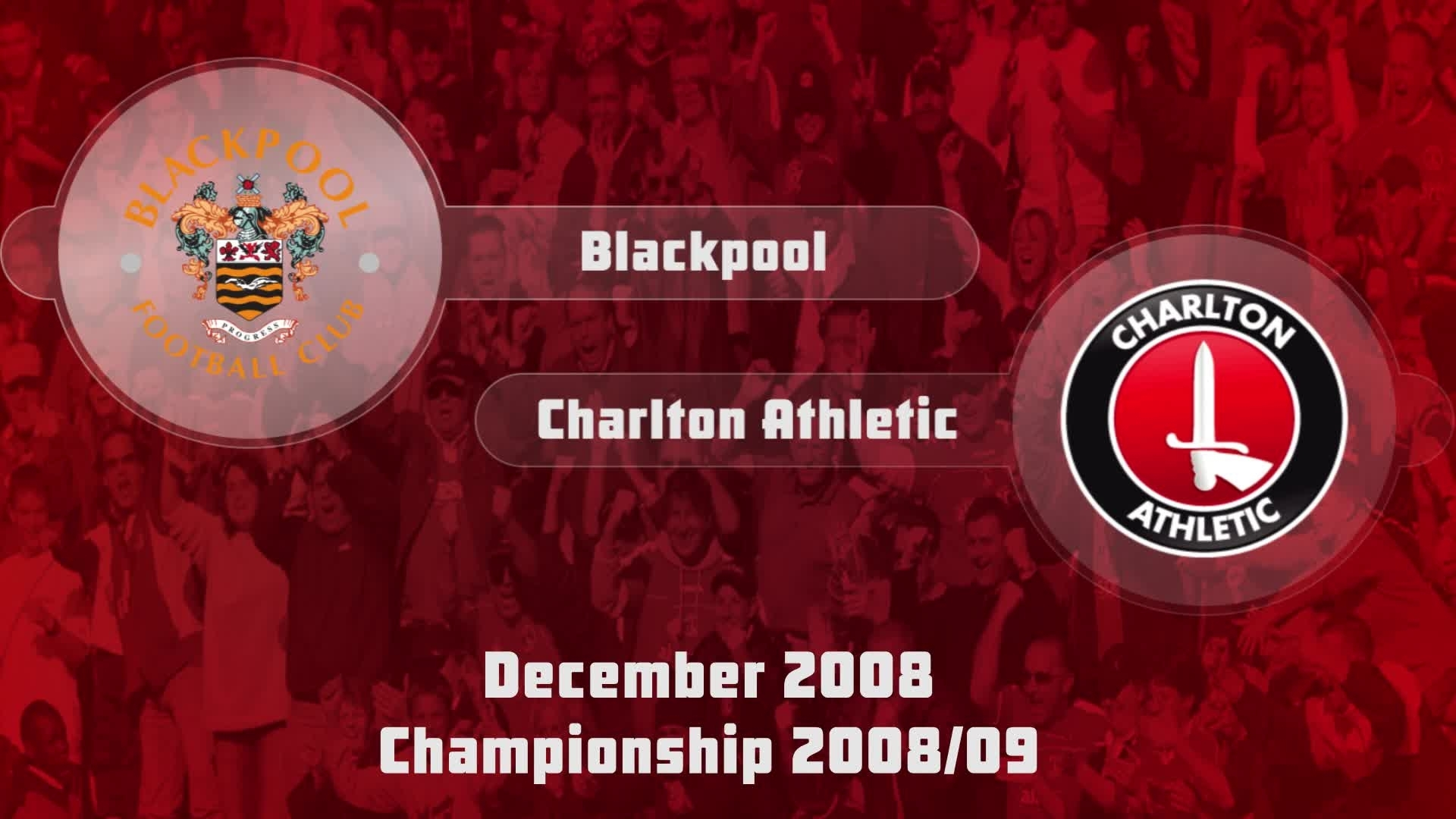 22 HIGHLIGHTS | Blackpool 2 Charlton 0 (Dec 2008)