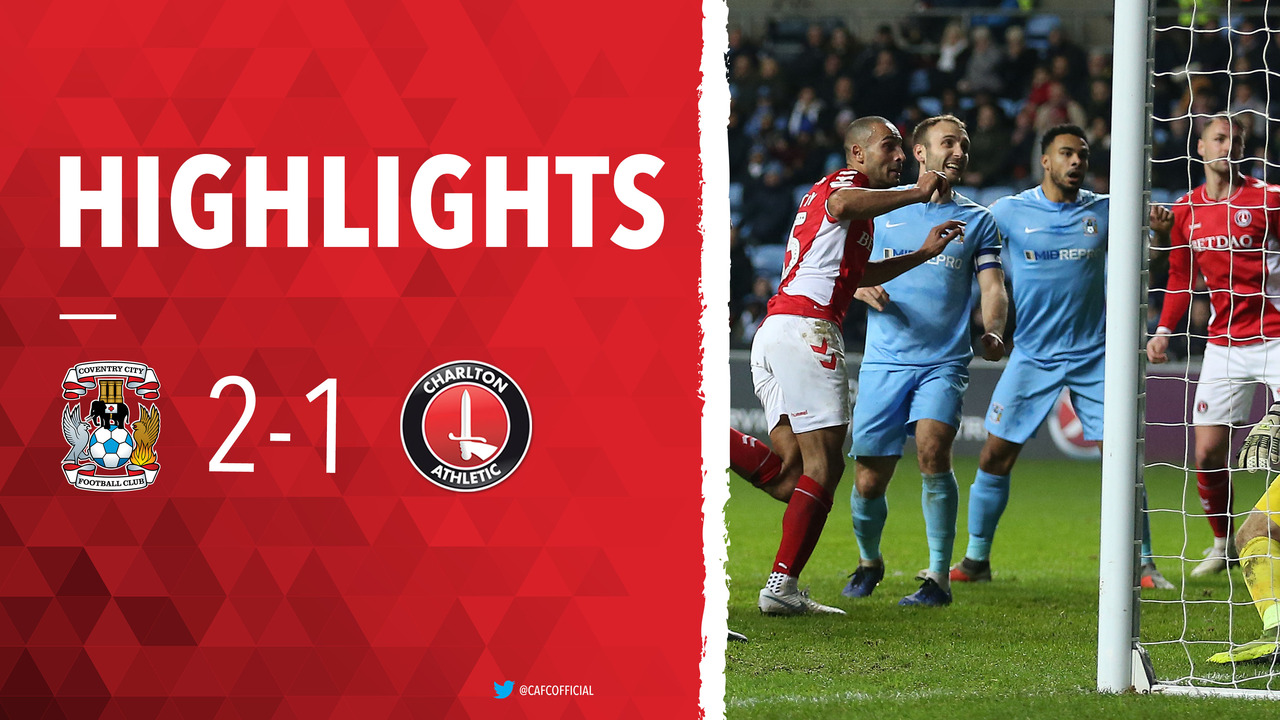 31 HIGHLIGHTS | Coventry City 2 Charlton 1 (December 2018)