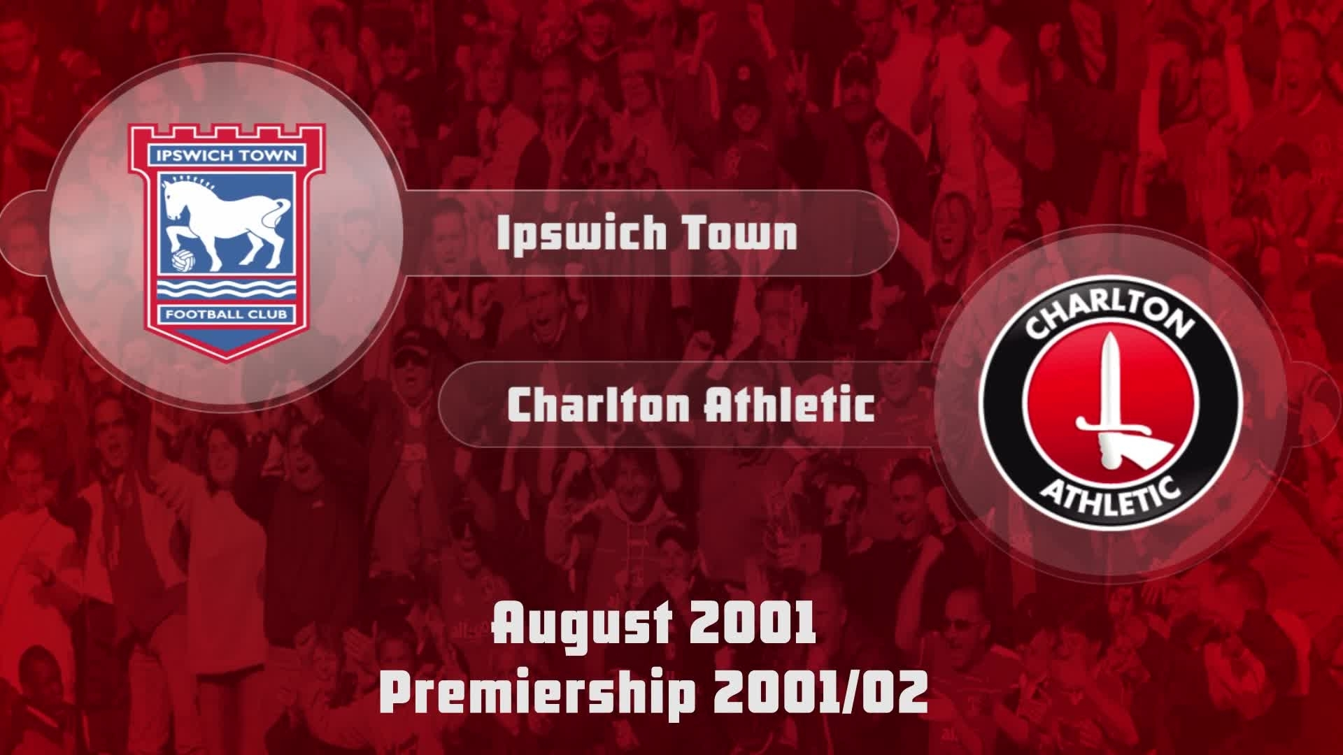 02 HIGHLIGHTS   Ipswich Town 0 Charlton 1 (Aug 2001)