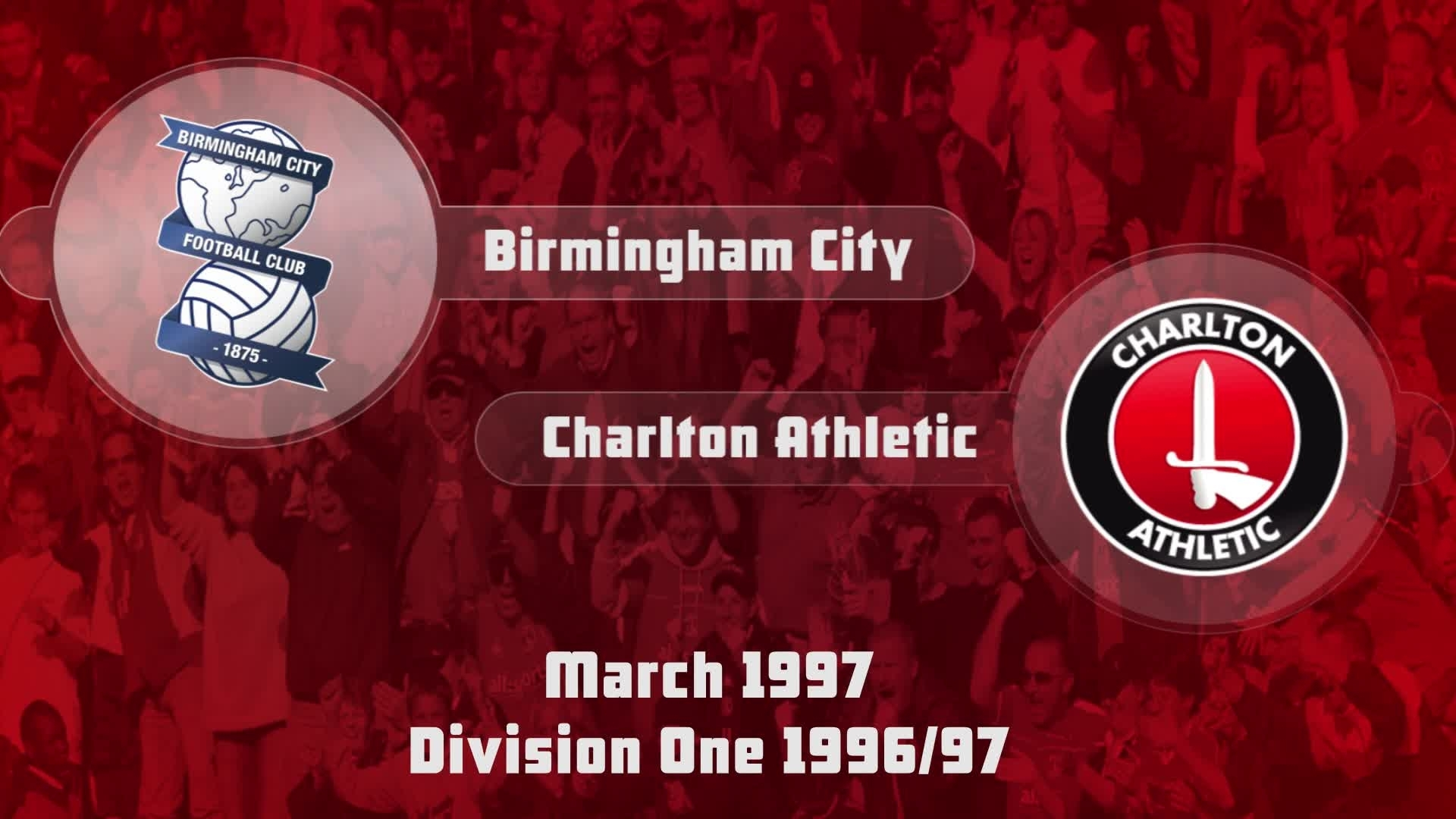 45 HIGHLIGHTS | Birmingham 0 Charlton 0 (March 1997)