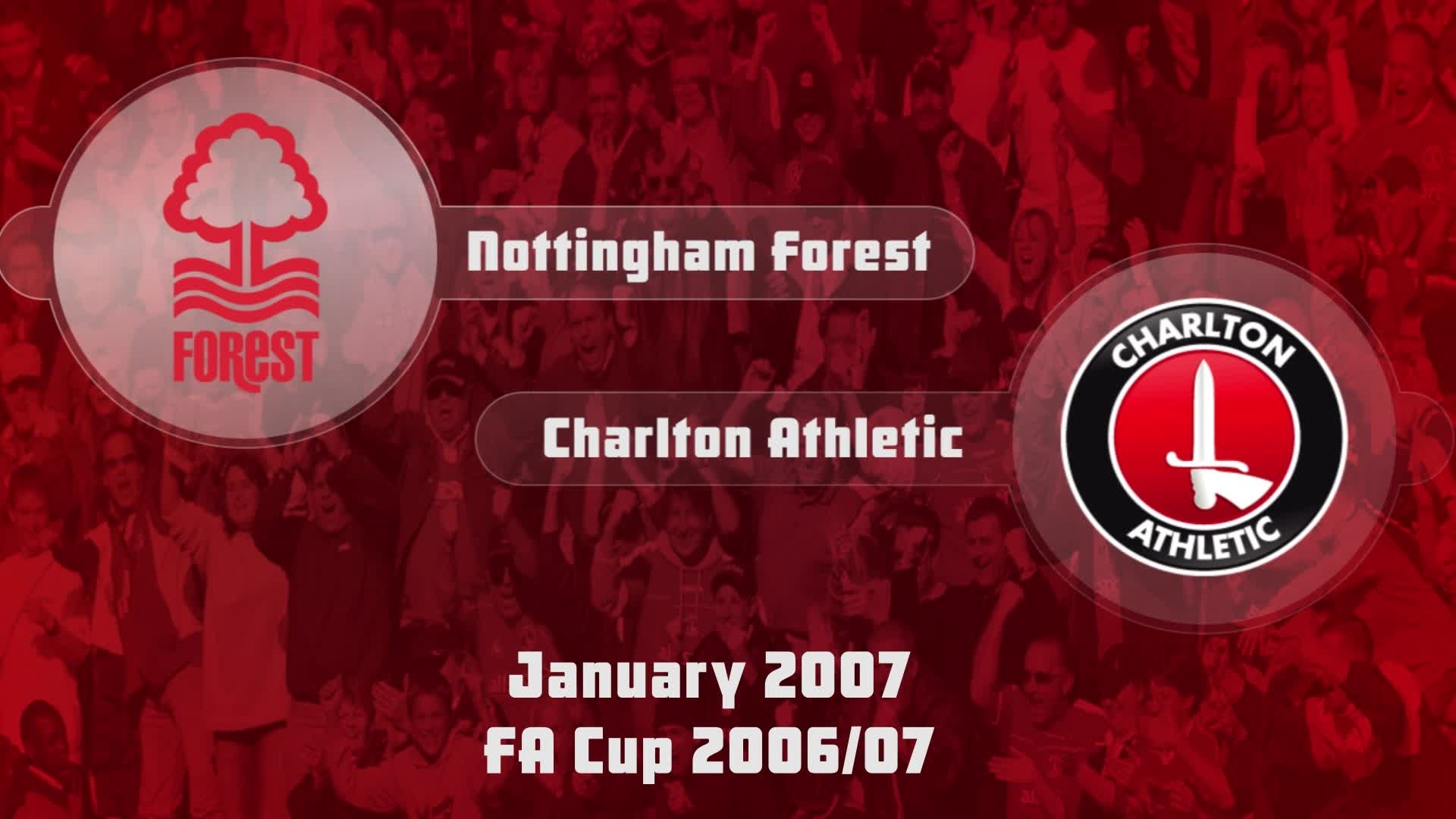 27 HIGHLIGHTS | Nottingham Forest 2 Charlton 0 (FA Cup Jan 2007)