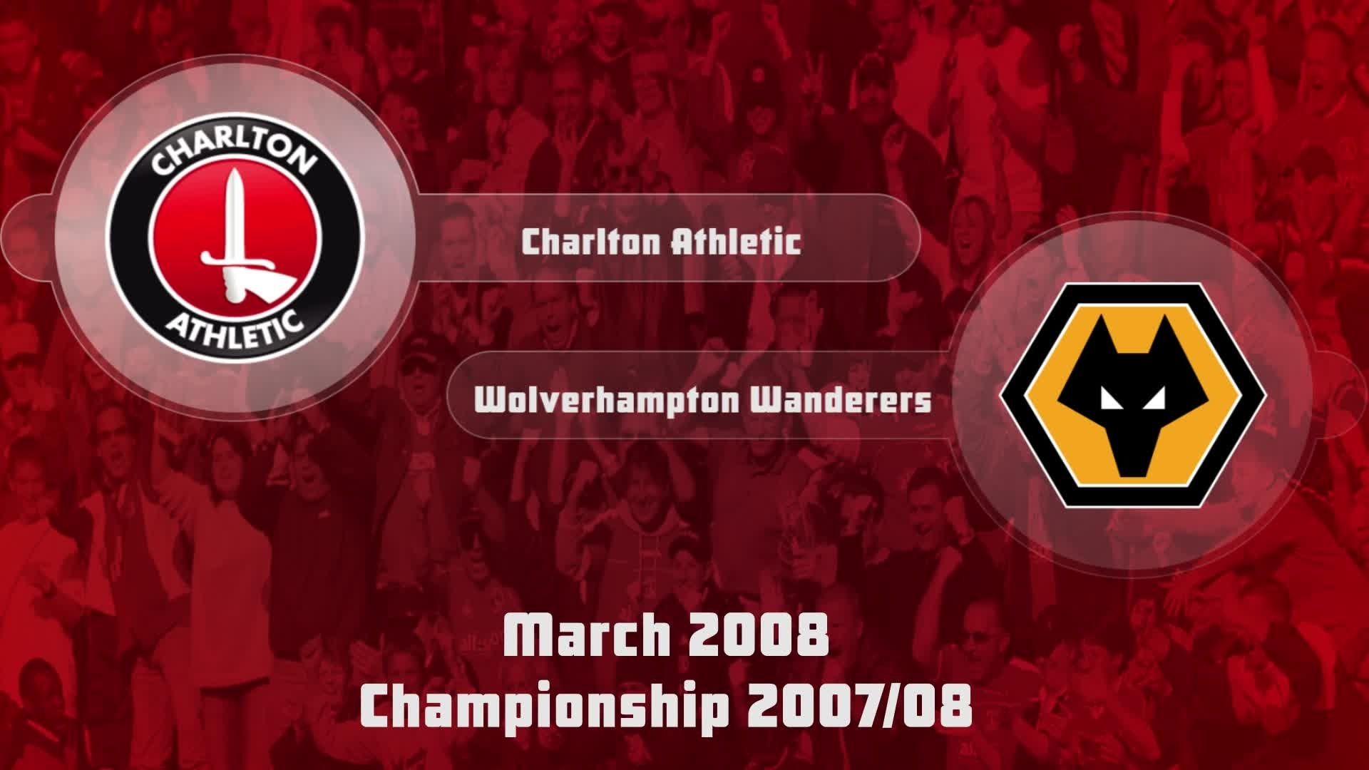 46 HIGHLIGHTS | Charlton 2 Wolves 3 (March 2008)