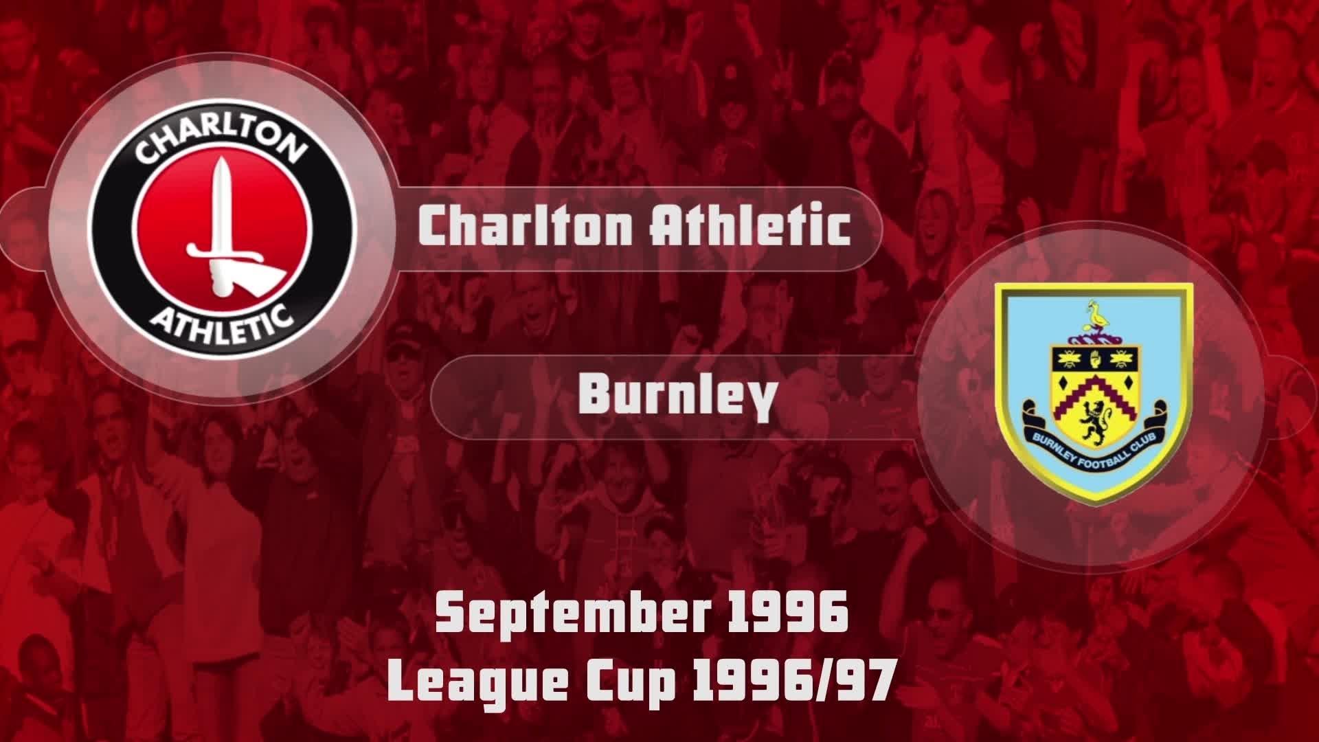 07 HIGHLIGHTS   Charlton 4 Burnley 1 (League Cup Sept 1996)