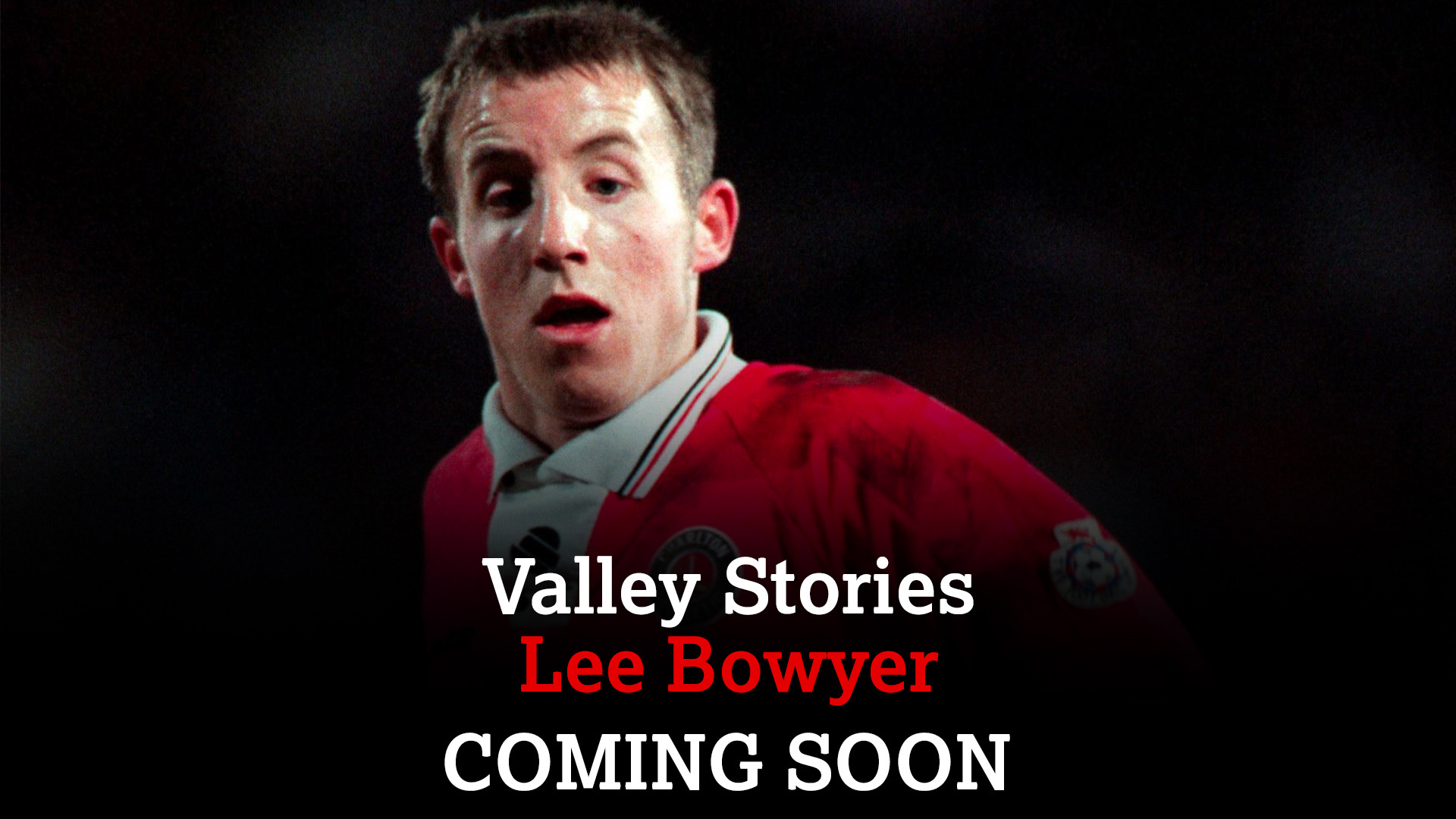 COMING SOON | Lee Bowyer Valley Stories