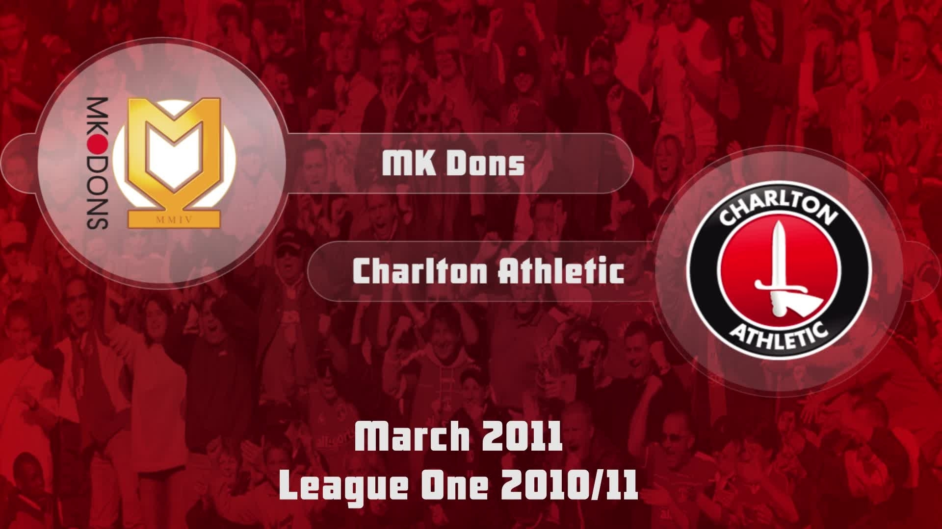 43 HIGHLIGHTS | MK Dons 2 Charlton 0 (March 2011)