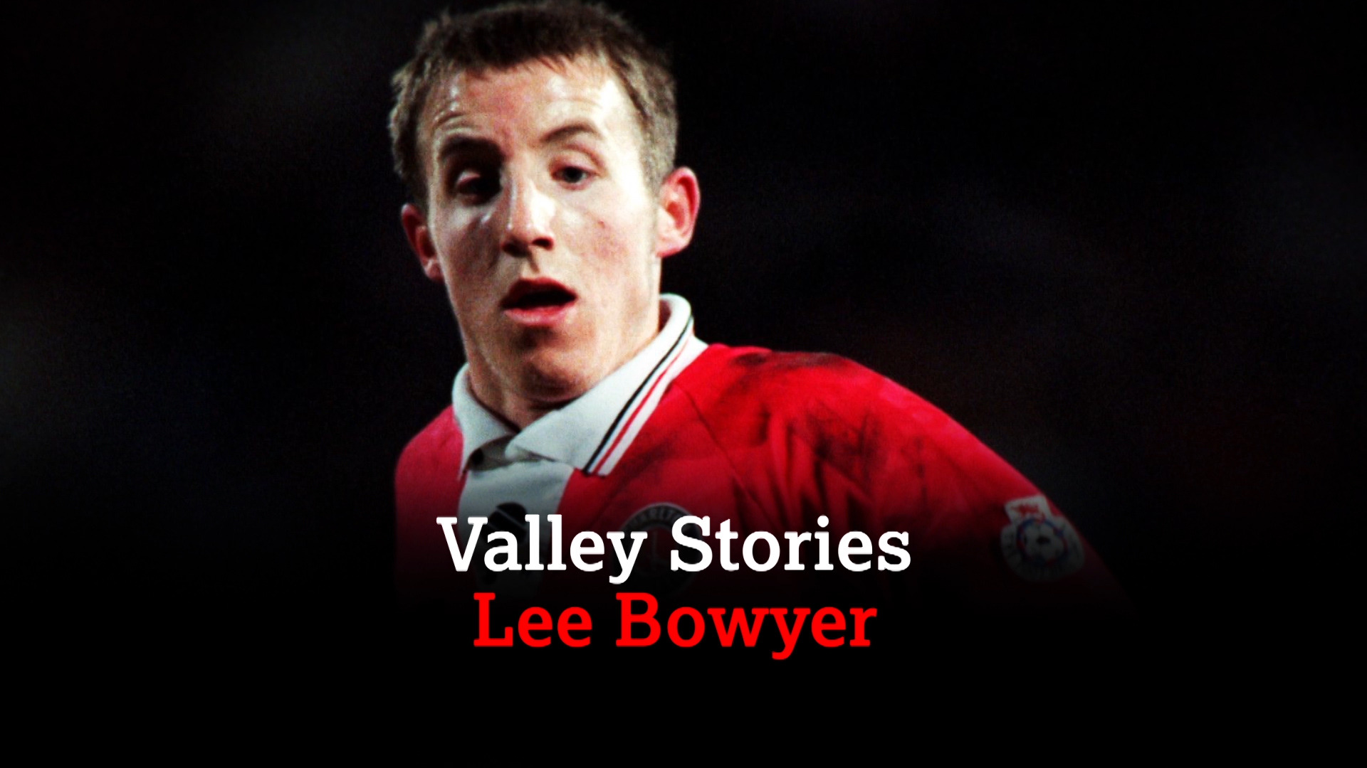 VALLEY STORIES | Lee Bowyer