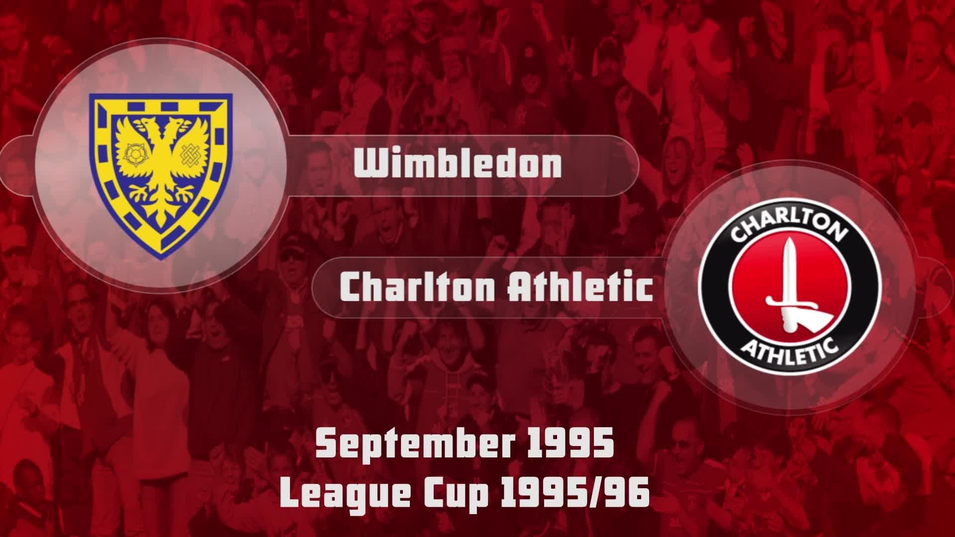 11 HIGHLIGHTS | Wimbledon 4 Charlton 5 (League Cup Sept 1995)