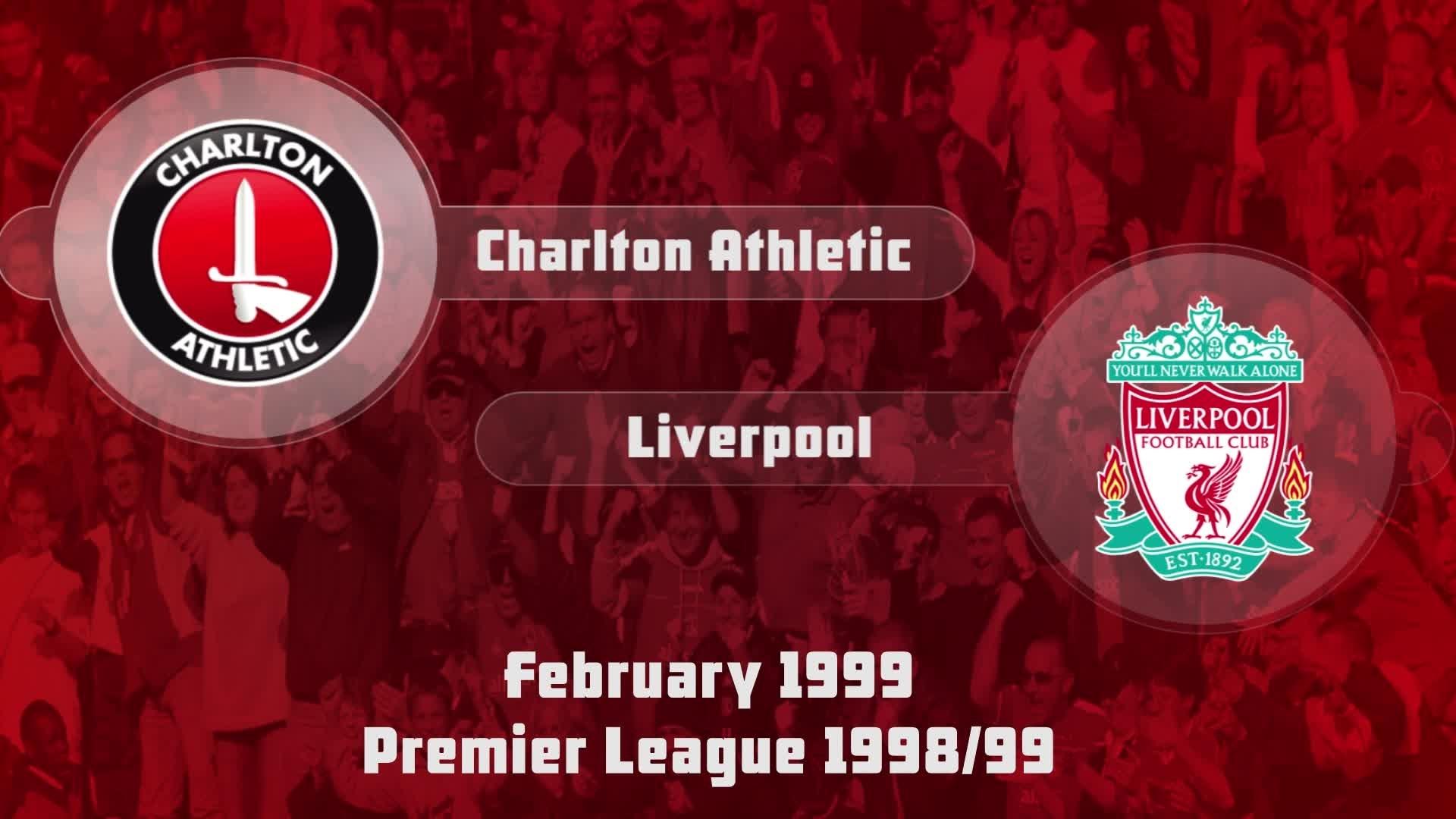 29 HIGHLIGHTS | Charlton 1 Liverpool 0 (Feb 1999)