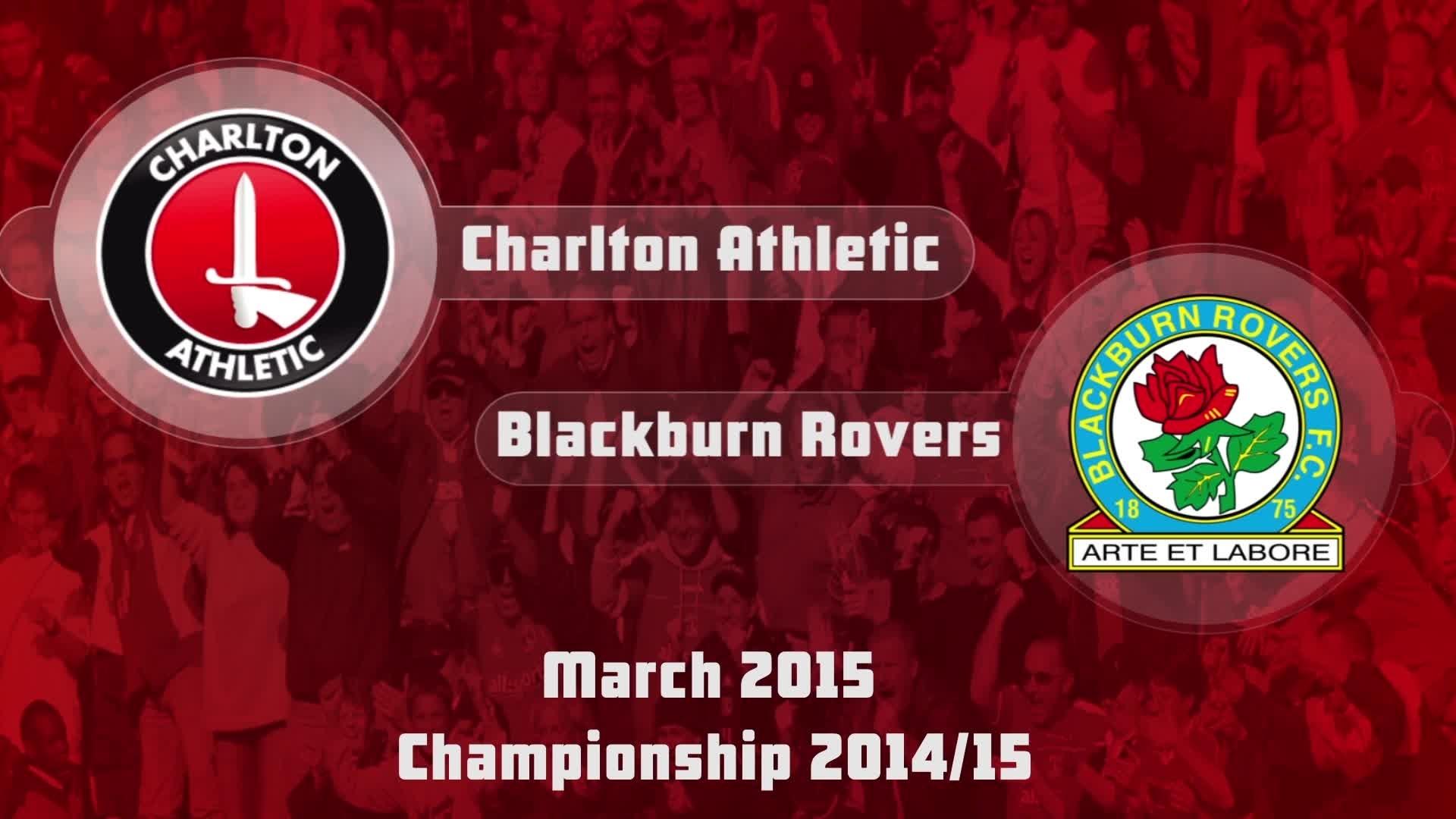 40 HIGHLIGHTS   Charlton 1 Blackburn 3 (March 2015)