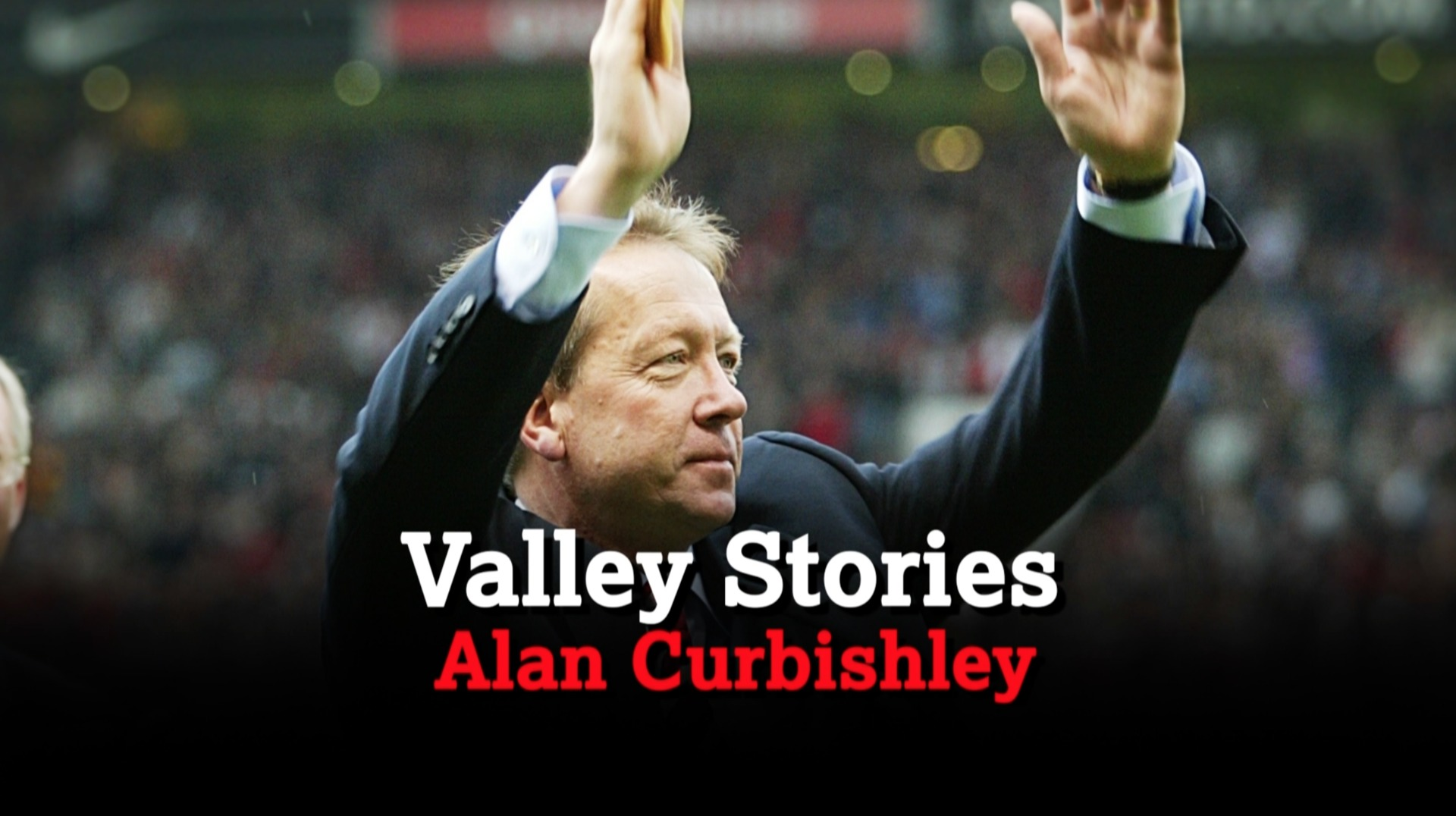 VALLEY STORIES | Alan Curbishley