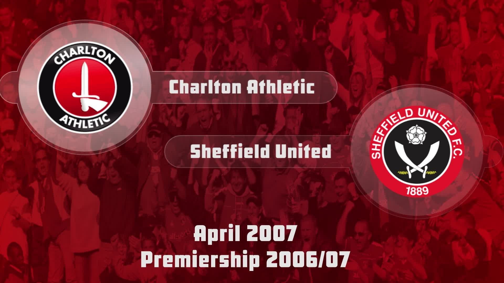 40 HIGHLIGHTS | Charlton 1 Sheffield United 1 (April 2007)