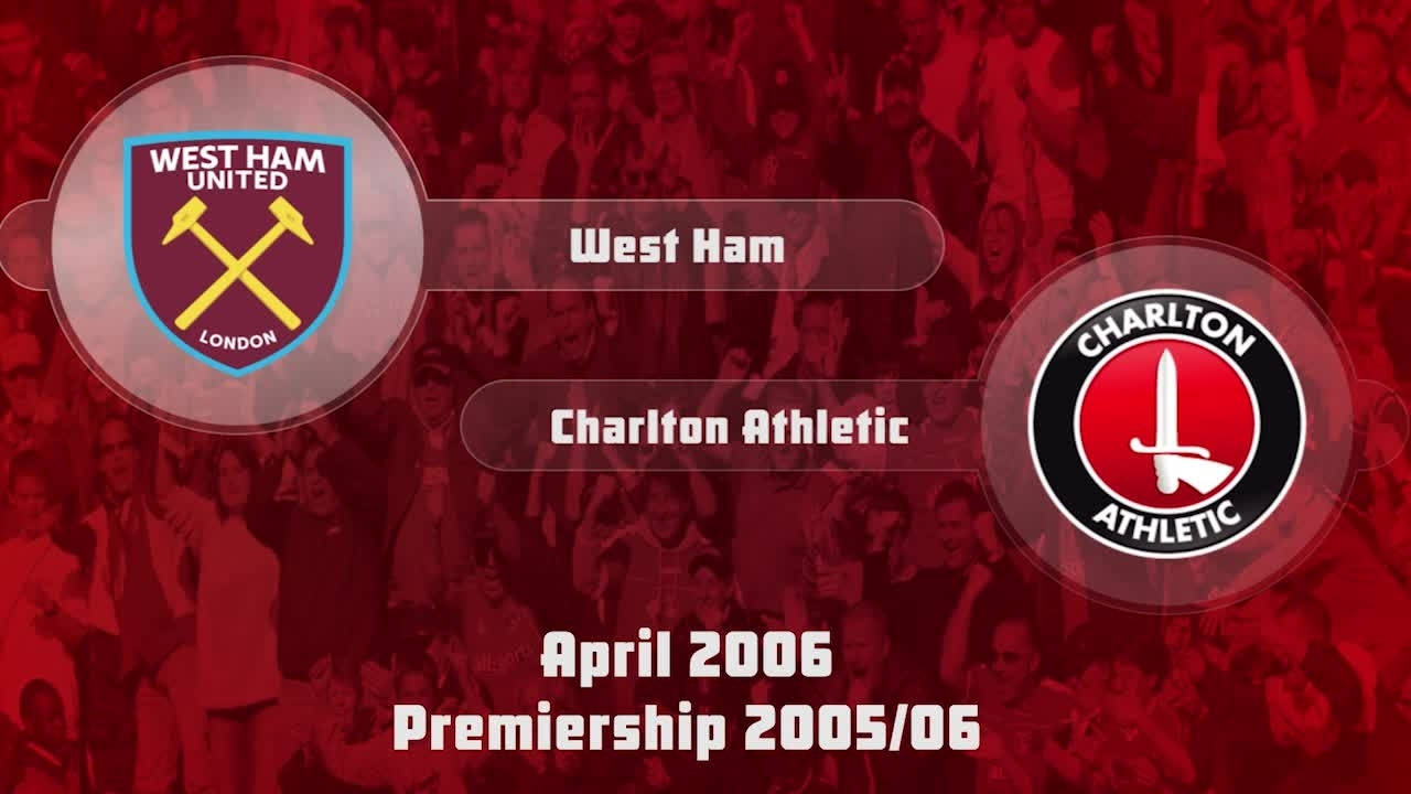 39 HIGHLIGHTS | West Ham 0 Charlton 0 (April 2006)